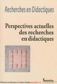 Recherches en didactiques. n° 15, Perspectives actuelles des recherches en didactiques