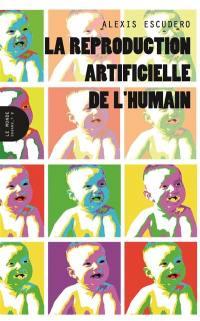 La reproduction artificielle de l'humain