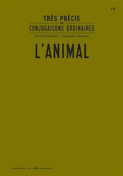 Très précis de conjugaisons ordinaires, L'animal, Vol. 4