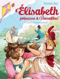 Elisabeth, princesse à Versailles. Volume 9, Une lettre mystérieuse