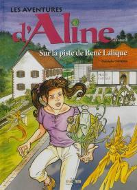 Les aventures d'Aline. Volume 8, Sur la piste de René Lalique