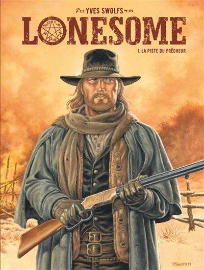 Lonesome. Volume 1, La piste du prêcheur