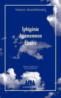 Iphigénie; Agamemnon; Electre