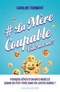 #LaMèreCoupable vide son sac !