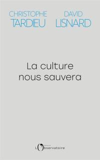 La culture nous sauvera