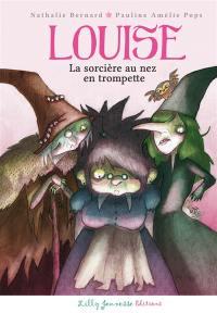 Louise, Louise, la sorcière au nez en trompette