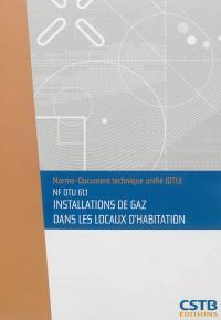 Installations de gaz dans les locaux d'habitation : NF DTU 61.1