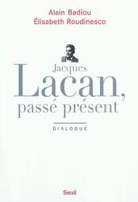 Jacques Lacan, passé présent