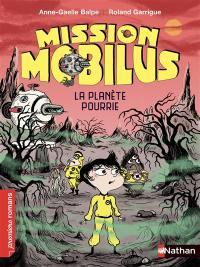 Mission Mobilus, La planète pourrie