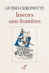 Insectes sans frontières : pensées du philosophe inconnu