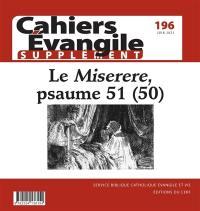 Cahiers Evangile, supplément. n° 196, Le Miserere, psaume 51 (50)