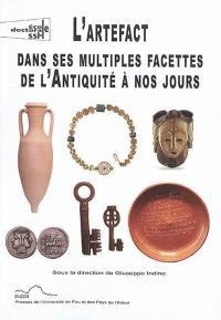 L'artefact dans ses multiples facettes de l'Antiquité à nos jours