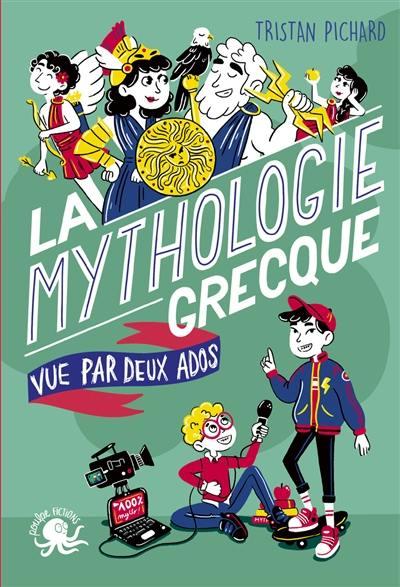 100 % bio, La mythologie grecque vue par deux ados