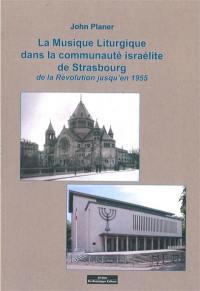 La musique liturgique dans la communauté israélite de Strasbourg