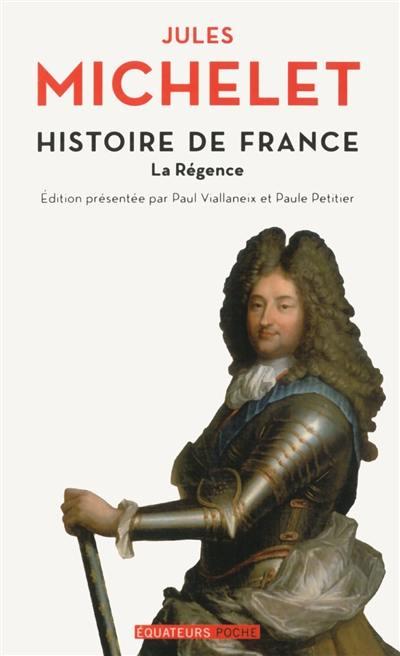 Histoire de France. Volume 15, La Régence