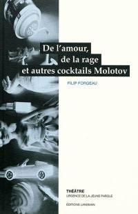 De la rage, de l'amour et quelques cocktails molotov !
