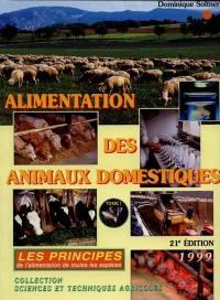 Alimentation des animaux domestiques. Volume 1, Les principes de l'alimentation de toutes les espèces
