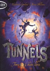 Tunnels. Vol. 3. Chute libre
