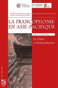 La francophonie en Asie-Pacifique. n° 5, La Chine et francophonies