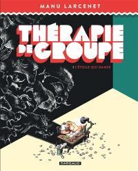 Thérapie de groupe. Volume 1, L'étoile qui danse