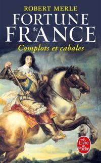 Fortune de France. Volume 12, Complots et cabales