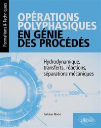 Opérations polyphasiques en génie des procédés