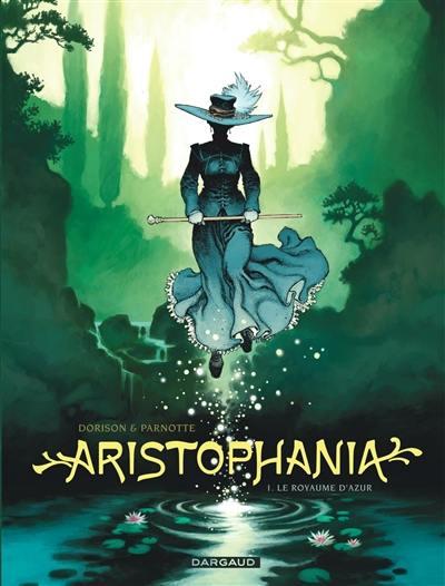 Aristophania. Volume 1, Le royaume d'azur