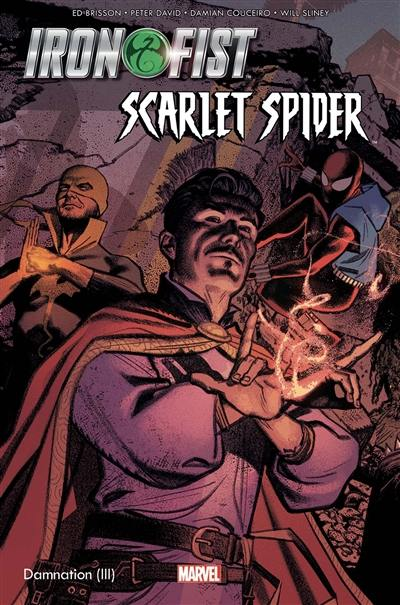 Damnation. Volume 3, Iron Fist-Scarlet Spider