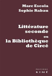 Littérature seconde ou La bibliothèque de Circé