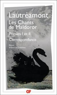 Les chants de Maldoror; Poésies I et II; Correspondance