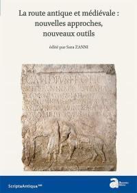 La route antique et médiévale