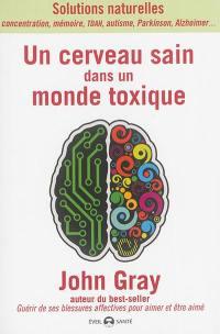 Un cerveau sain dans un monde toxique