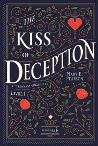 The remnant chronicles, The kiss of deception, Vol. 1
