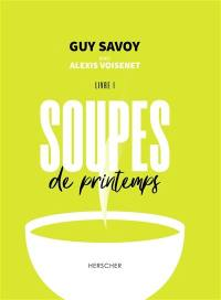 Soupes de printemps. Volume 1,