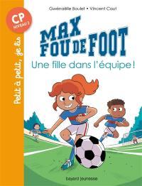 Max fou de foot, Une fille dans l'équipe !