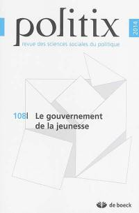 Politix. n° 108, Le gouvernement de la jeunesse