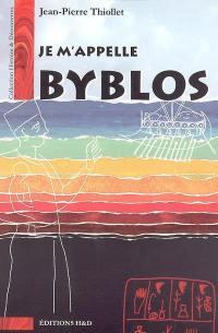 Je m'appelle Byblos