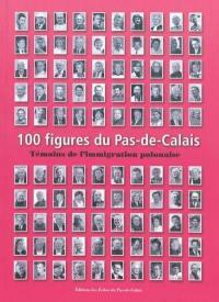 100 figures du Pas-de-Calais. Volume 3, Témoins de l'immigration polonaise