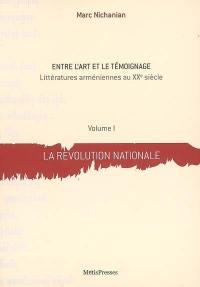 Entre l'art et le témoignage. Volume 1, La révolution nationale