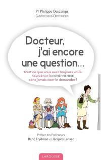 Docteur, j'ai encore une question...