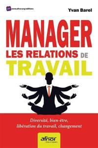 Manager les relations de travail