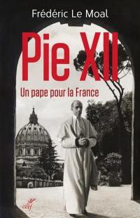 Pie XII, un pape pour la France