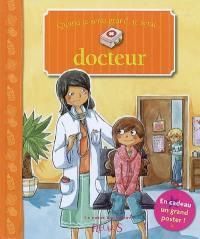 Quand je serai grand, je serai... docteur