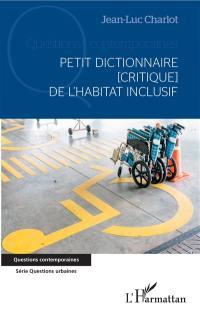 Petit dictionnaire (critique) de l'habitat inclusif