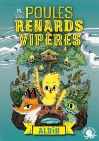 Poules, renards, vipères. Volume 1, Albin