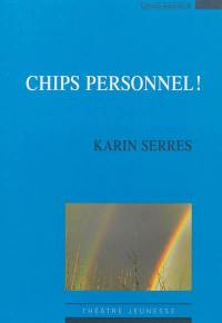 Chips personnel !