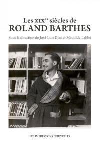 Les XIXes siècles de Roland Barthes