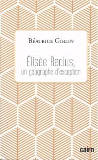 Elisée Reclus, un géographe d'exception