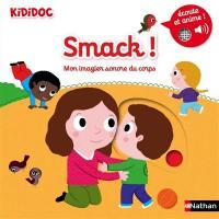 Smack ! : mon imagier sonore du corps
