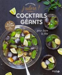 Cocktails géants pour faire la fête